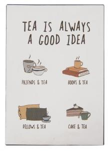 "IB Laursen Metall Skylt ""Tea is always a good idea"""
