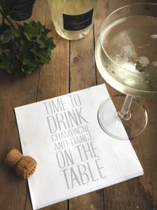 """Servett """"Time to drink champagne and dance on the table"""" - Mellow Design"""