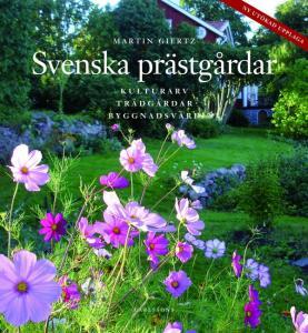 Svenska prästgårdar- kulturarv - trädgårdar - byggnadsvård