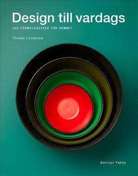 Design till vardags- 100 formklassiker för hemmet
