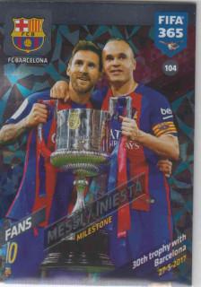 FIFA365 17-18 104 Lionel Messi / Andrés Iniesta - Milestone - FC Barcelona