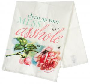 """Kökshandduk, """"Clean Up Your Mess, Asshole"""""""