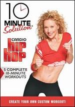 10 Minute Solution - Cardio Hip Hop