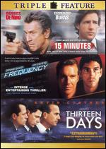 15 Minutes / Frequency / Thirteen Days