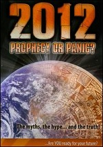 2012 - Prophecy Or Panic?