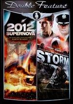 2012 - Supernova / Storm