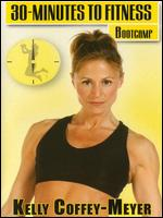 Bootcamp With Kelly Coffey-Meyer - 30 Minutes To Fitness