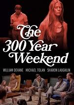 300 Year Weekend