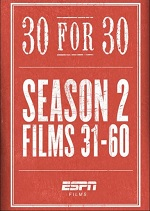 30 For 30 - The Complete Season 2
