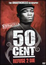 50 Cent - Refuse 2 Die - Unrated