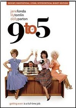9 To 5 - Sexist, Egotistical, Lying, Hypocritical Bigot Edition