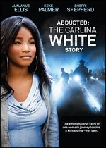 Abducted - The Carlina White Story
