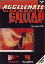 Accelerate Your Acoustic Guitar Playing Featuring Jim Kelly