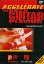 Accelerate Your Rock Guitar Playing Featuring Scotty Johnson