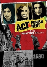 Act & Punishment - The Pussy Riot Trials