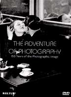 Adventure Of Photography - 150 Years Of The Photographic Image
