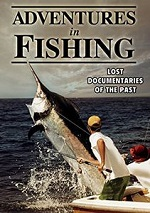 Adventures In Fishing - Lost Documentaries Of The Past