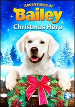 Adventures Of Bailey - Christmas Hero