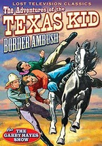 Adventures Of The Texas Kid: Border Ambush / Gabby Hayes Show