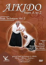 Aikido From A To Z Basic Techniques - Vol. 5