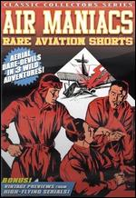 Air Maniacs - Rare Aviation Shorts