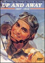 Air Power - The Story Of The Us Air Force - Up And Away 1907-1942