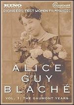 Alice Guy Blache - Vol. 1: The Gaumont Years
