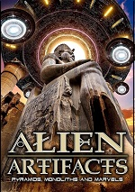 Alien Artifacts: Pyramids Monoliths And Marvels