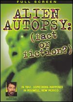 Alien Autopsy - Fact Or Fiction?