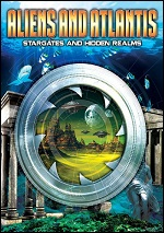 Aliens And Atlantis - Stargates And Hidden Realms