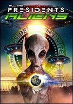 All The Presidents Aliens