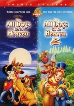 All Dogs Go To Heaven / All Dogs Go To Heaven 2