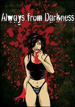 Always From Darkness