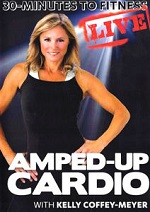 Amped Up Cardio With Kelly Coffey-Meyer - 30 Minutes To Fitness