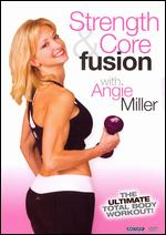 Angie Miller - Strength & Core Fusion Total Body Workout