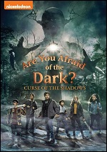 Are You Afraid Of The Dark? - Curse Of The Shadows