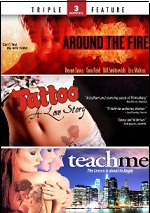 Around The Fire / Tattoo: A Love Story / Teach Me