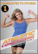 Athletic Conditioning Vol. 2 With Kelly Coffey-Meyer - 30 Minutes To Fitness