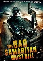Bad Samaritan Must Die!