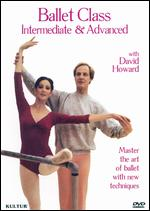 Ballet Class - Intermediate & Advanced With David Howard