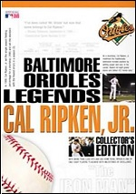 Baltimore Orioles Legends - Cal Ripken, Jr. - Collector´s Edition
