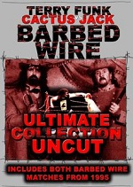 Barbed Wire - Terry Funk Vs. Cactus Jack - Ultimate Collection