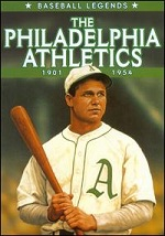 Baseball Legends - The Philadelphia Athletics 1901-1954