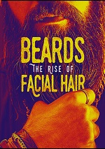 Beards: The Rise Of Facial Hair