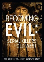 Becoming Evil: Serial Killers Of The Old West