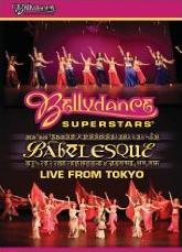 Babelesque - Live From Tokyo - Bellydance Superstars