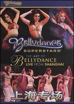 Bellydance Superstars - The Art Of Bellydance - Live From Shanghai