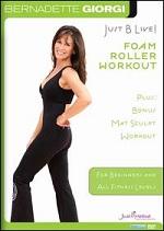 Bernadette Giorgi - Just B Live! - Foam Roller Workout Plus Bonus Mat Sculpt Workout