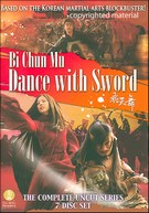 Bi Chun Mu - Dance With Sword - The Complete Uncut Series