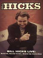Bill Hicks Live - Satirist, Social Critic, Stand Up Comedian